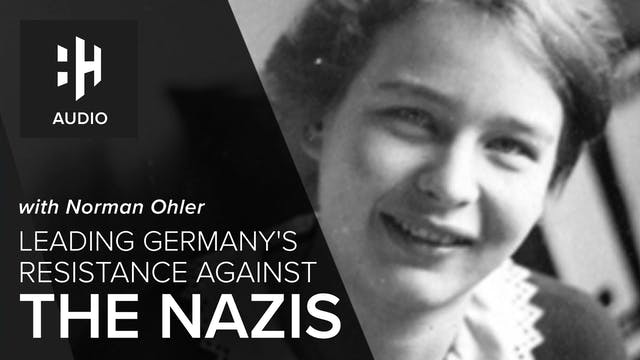 🎧 Leading Germany's Resistance agains...