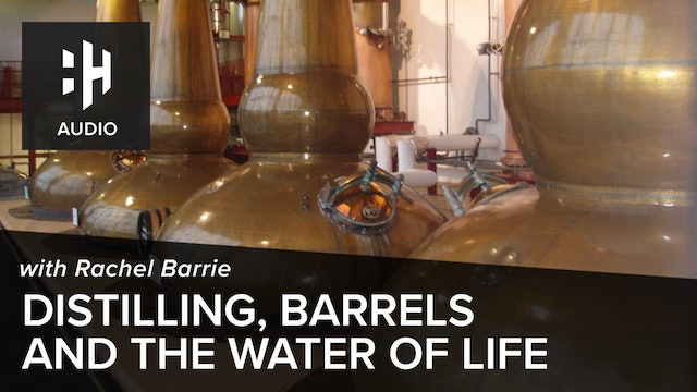 🎧 Distilling, Barrels and the Water of Life