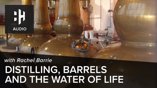 🎧 Distilling, Barrels and the Water o...