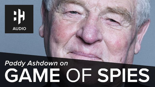 🎧 Paddy Ashdown on Game of Spies