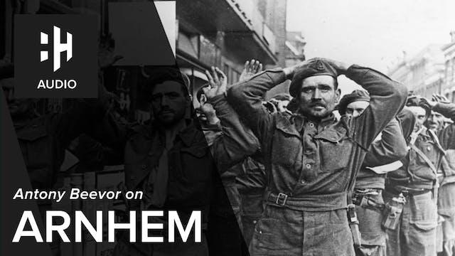 🎧 Antony Beevor on Arnhem