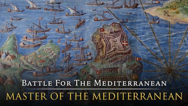 Battle for the Mediterranean: Master of The Mediterranean