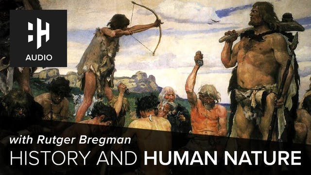 🎧 History and Human Nature