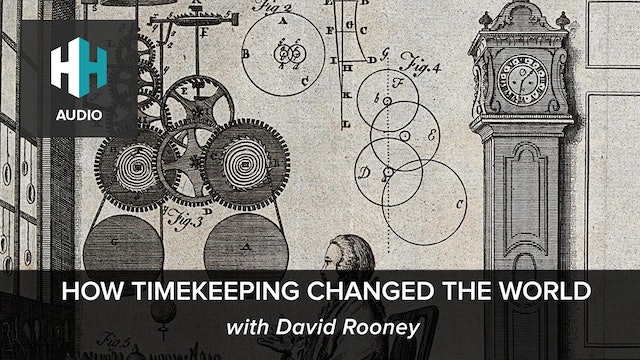 🎧 How Timekeeping Changed the World