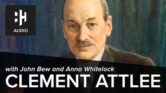 🎧 Clement Attlee with John Bew and An...