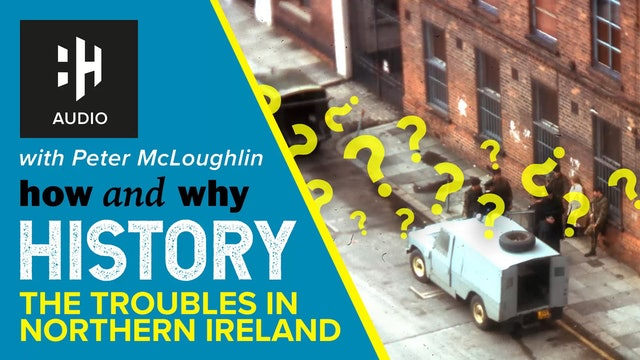 🎧 The Troubles in Northern Ireland