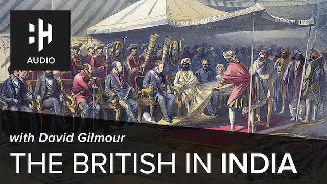 🎧 The British in India with David Gil...