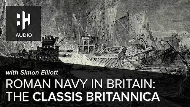 🎧 Roman Navy in Britain: The Classis Britannica with Simon Elliott
