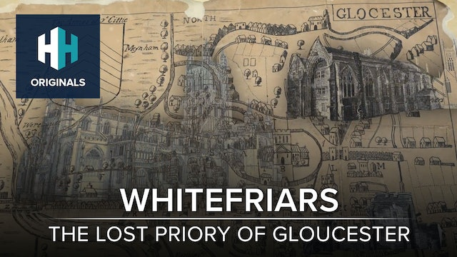 Whitefriars: The Lost Priory of Gloucester