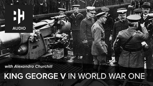 🎧 King George V in World War One with...