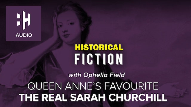 🎧 Queen Anne's Favourite: The Real Sarah Churchwell