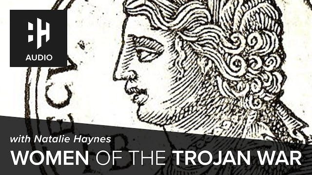 🎧 Women of the Trojan War