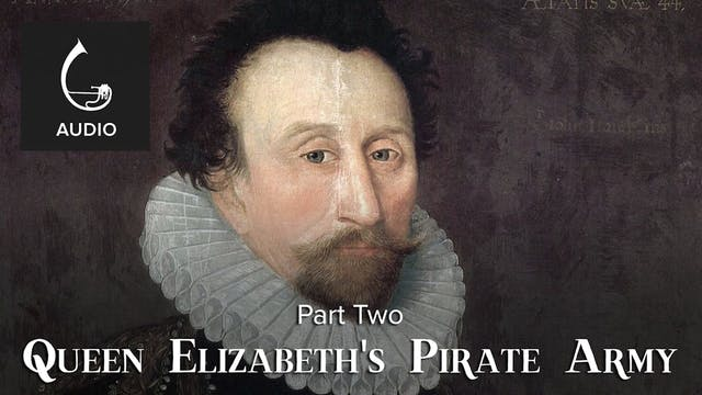 🎧 Queen Elizabeth's Pirate Army (Part...
