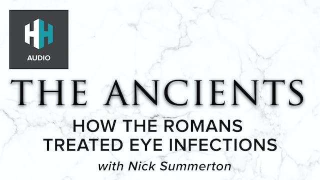 🎧 How the Romans Treated Eye Infections