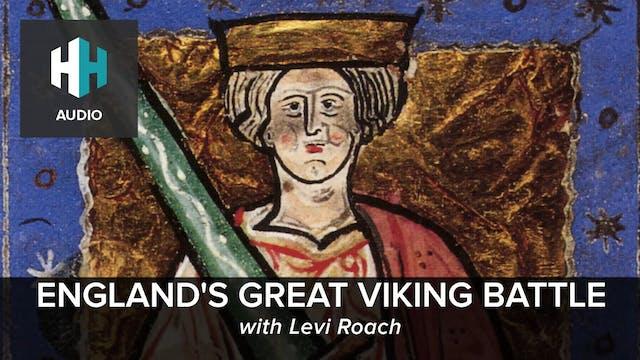 🎧 England's Great Viking Battle