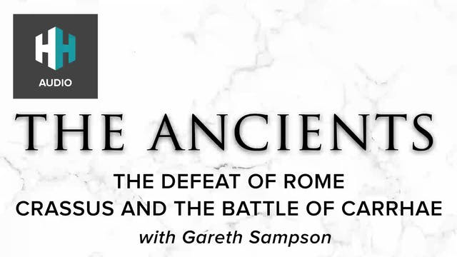 🎧 The Defeat of Rome: Crassus and the...