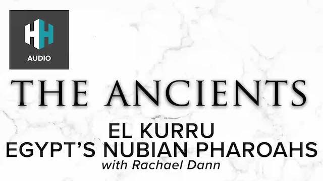 🎧 El Kurru: Egypt's Nubian Pharaohs