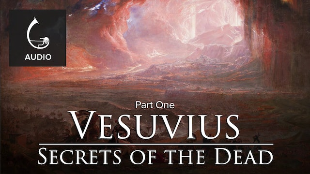 🎧 The Secrets of the Dead: Vesuvius (Part One)