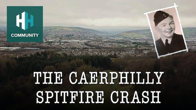 The Caerphilly Spitfire Crash