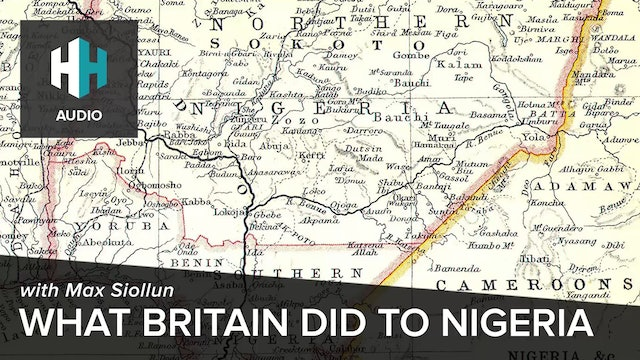 🎧 What Britain did to Nigeria