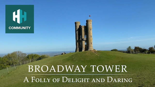 Broadway Tower: A Folly of Delight and Daring
