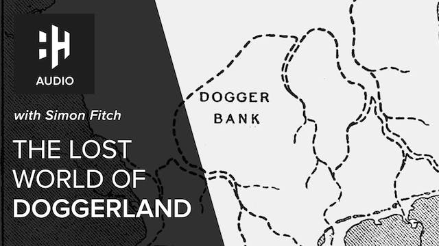 🎧 The Lost World of Doggerland with S...