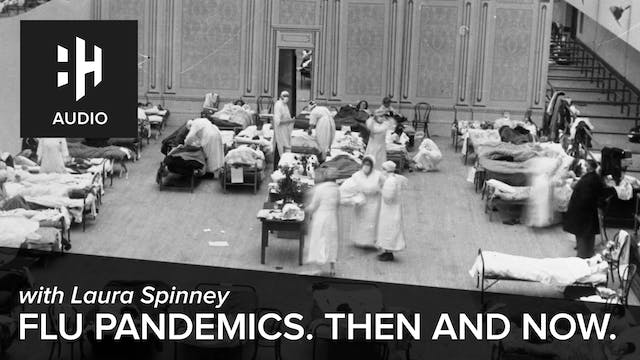 🎧 Flu Pandemics: Then and Now