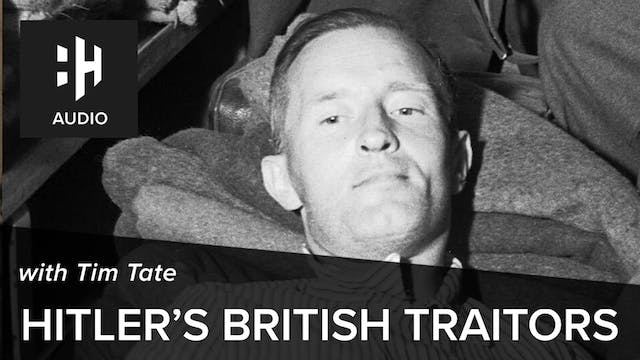 🎧 Hitler's British Traitors with Tim ...