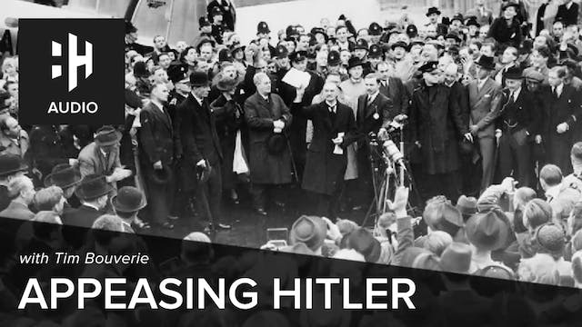 🎧 Appeasing Hitler with Tim Bouverie
