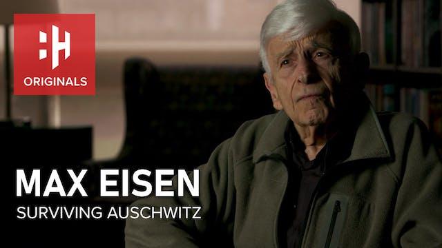 Max Eisen: Surviving Auschwitz