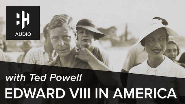 🎧 Edward VIII in America