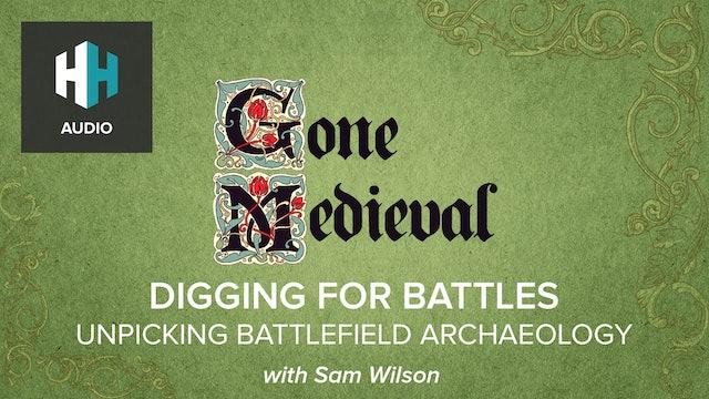 🎧Digging for Battles: Unpicking Battlefield Archaeology