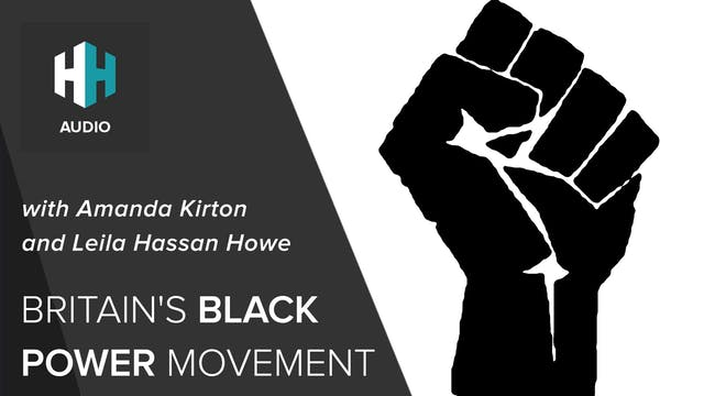 🎧 Britain's Black Power Movement