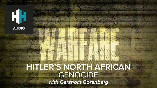 🎧 Hitler's North African Genocide