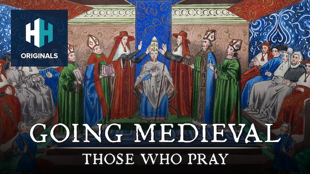 Going Medieval: Those Who Pray