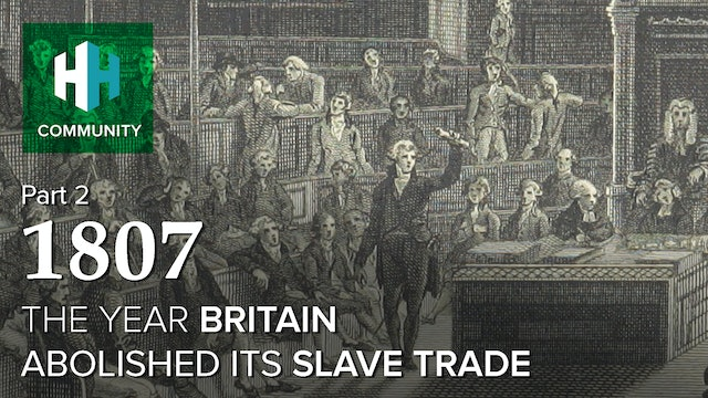 1807: The Year Britain Abolished its Slave Trade (Part 2)