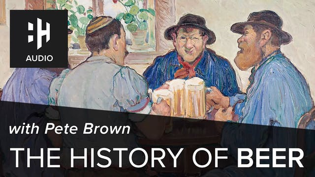 🎧 The History of Beer with Pete Brown