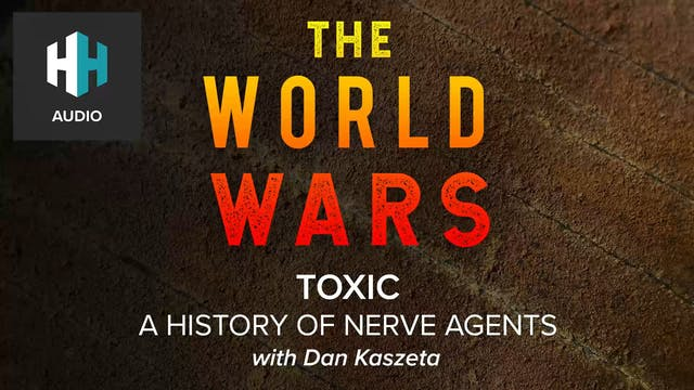 🎧 Toxic: A History of Nerve Agents