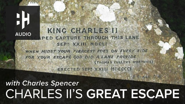 🎧 Charles II's Great Escape