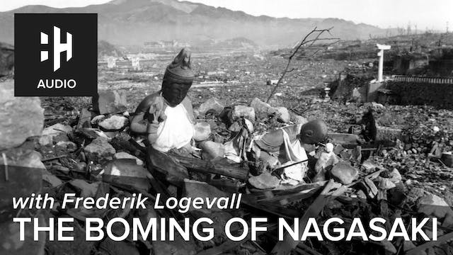 🎧 The Bombing of Nagasaki
