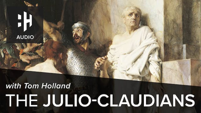 🎧 The Julio-Claudians with Tom Holland