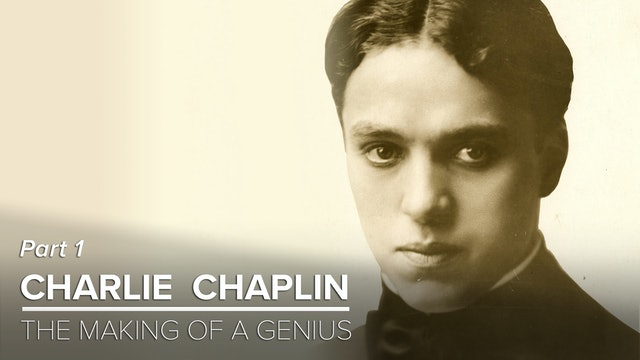 Charlie Chaplin: The Making of a Genius (1/2)