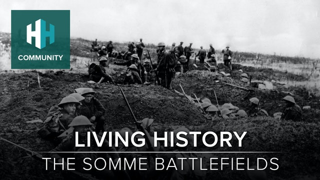 Living History: The Somme Battlefields