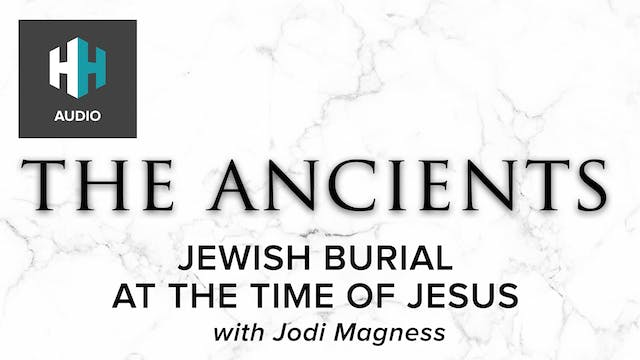 🎧 Jewish Burial at the Time of Jesus