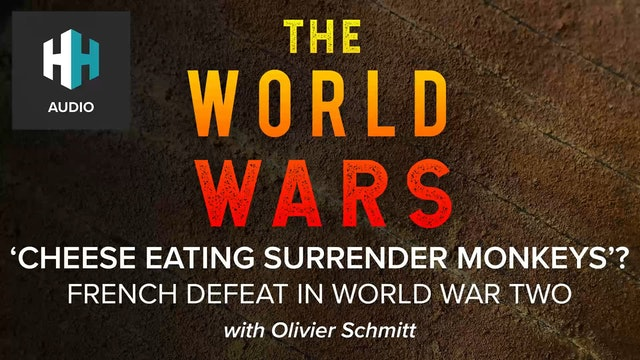 🎧 Cheese Eating Surrender Monkeys'? French Defeat in World War Two