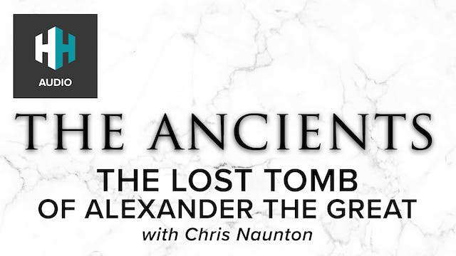 🎧 The Lost Tomb of Alexander the Great