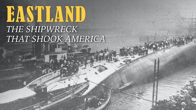 Eastland: The Shipwreck That Shook Am...