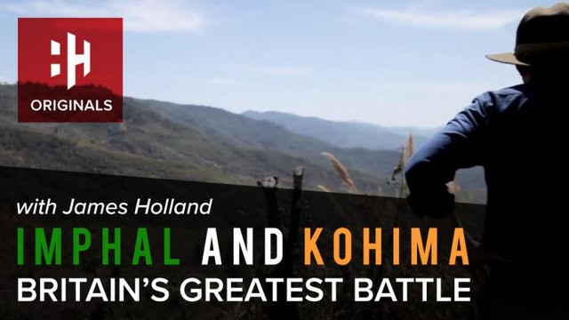Imphal and Kohima: Britain's Greatest Battle