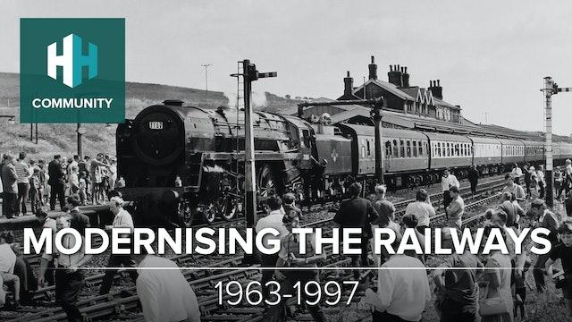 Modernising the Railways: 1963-1997