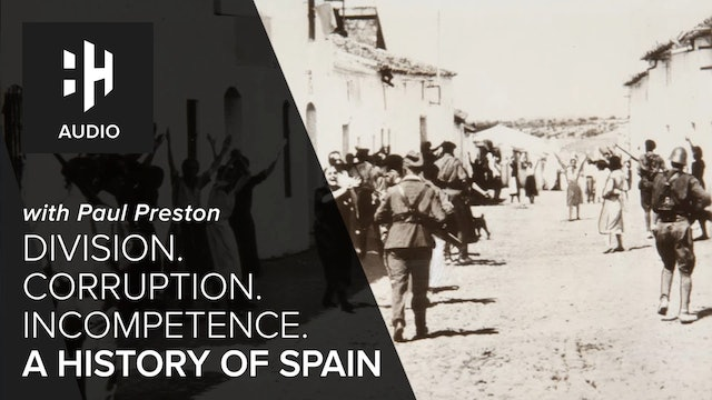 🎧 Division. Corruption. Incompetence: A History of Spain